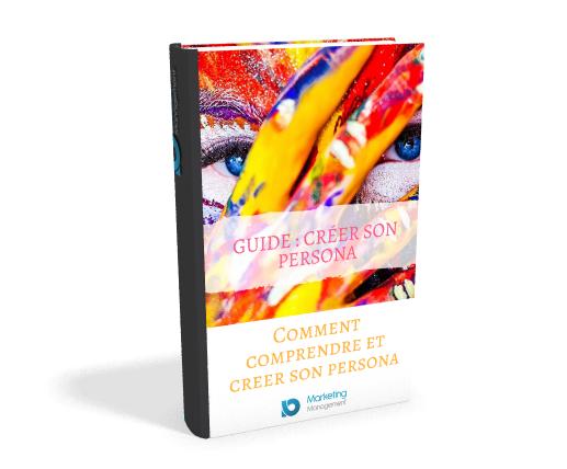 Guide pour créer votre persona marketing