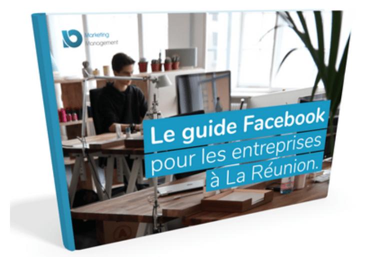 Guide Facebook complet pour votre entreprise à la Reunion