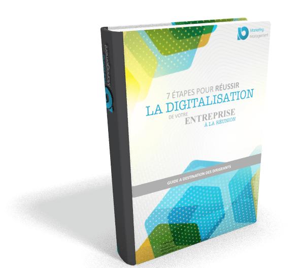 7 étapes pour réussir la digitalisation de votre entreprise à La Réunion