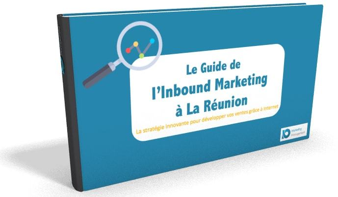 Le Guide de l'Inbound Marketing à La Réunion